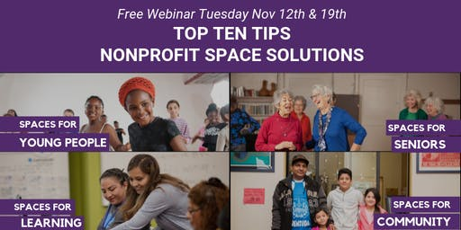 Top Ten Tips: Nonprofit Space Solutions, sponsored by Spaces for Good