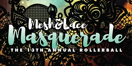 Mesh & Lace Masquerade: The 13th Annual Rollerball tickets