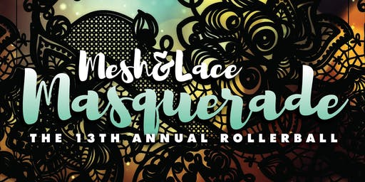 Mesh & Lace Masquerade: The 13th Annual Rollerball