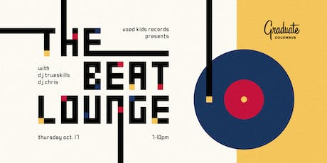 Used Kids Records Presents The Beat Lounge tickets