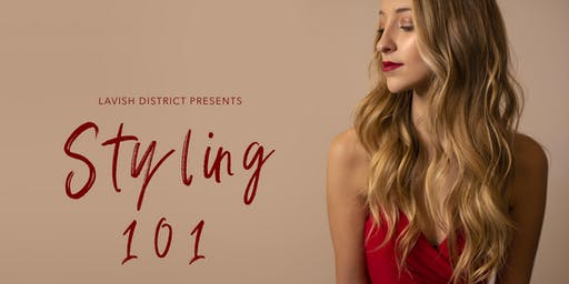 Lavish District Styling 101