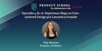 Episodio 4 de 12: Experience Maps en User-centered Design por Letrastica Founder