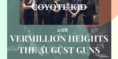 Music Space Rock Night :Vermillion Heights, Coyote Kid,The August Guns tickets