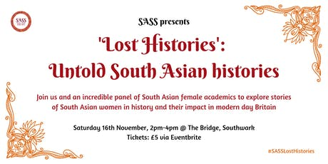 SASS presents 'Lost Histories': Untold South Asian histories tickets