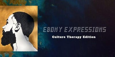 "The Ebony Expressions Art Show ""Culture Therapy"" Edition"