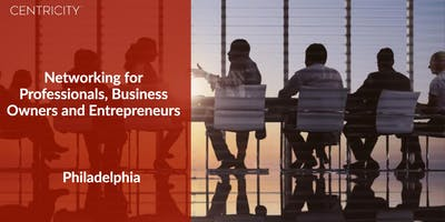 Business Networking  - Philadelphia Professionals  - Networking Group