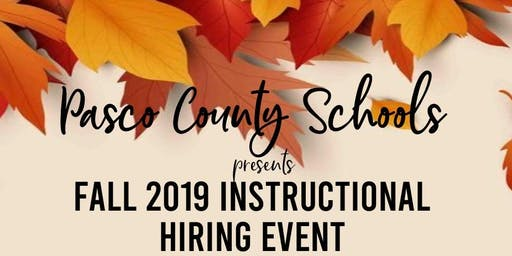 Pasco County Schools Fall Instructional Hiring Event