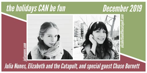 The Holidays CAN Be Fun with Julia Nunes and Elizabeth and The Catapult