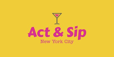 Act and Sip tickets