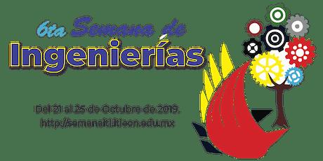 Inauguración de la 6ta Semana de Ingenierías del TecNM en León boletos
