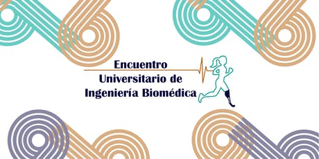 Encuentro Universitario de Ingeniería Biomédica entradas