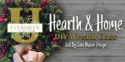 "Evergreen University's ""Home & Hearth"" DIY Wreath Class"