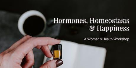 Hormones, Homeostasis & Happiness: A Women's Health Workshop tickets