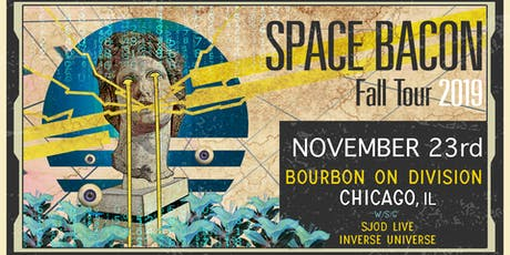 Space Bacon wsg SJOD & Inverse Universe tickets