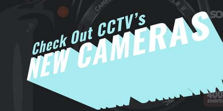 Check out CCTV's New Cameras! tickets