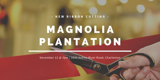 Magnolia Plantation Ribbon Cutting