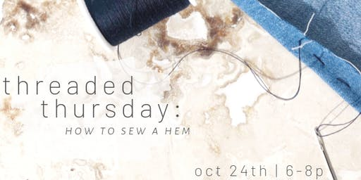 Threaded Thursday: How to Sew a Hem