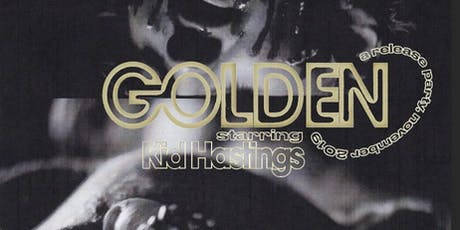 GOLDEN Release Party staring Kid Hastings tickets