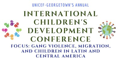 UNICEF Georgetown: International Children's Development Conference