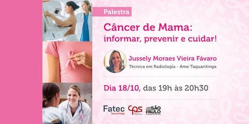 """Palestra """"Câncer de Mama: informar, prevenir e cuidar"""" - Período noite"""
