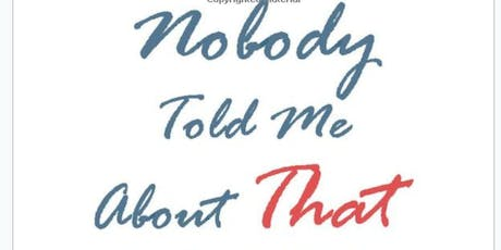 Nobody Told Me That: A Discussion with Dr. Ginger Breedlove, PhD, CNM, FACNM tickets