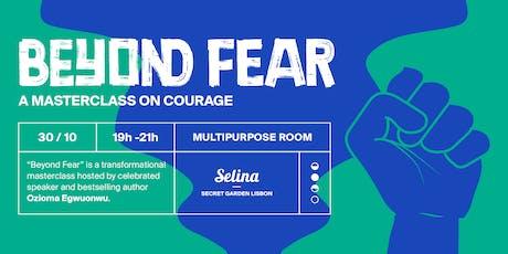 Beyond Fear: A Masterclass on Courage bilhetes