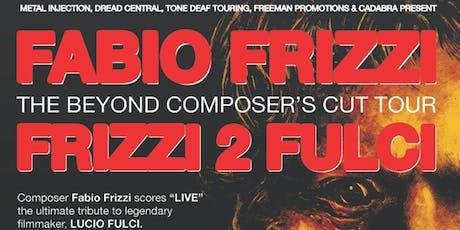 Frizzi 2 Fulci tickets