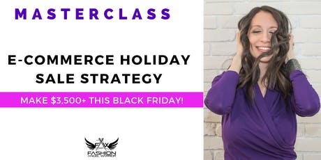 MASTERCLASS: E-commerce Holiday Sale Strategy tickets