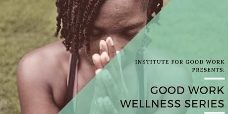 Good Work Wellness Series tickets