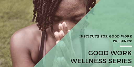 Good Work Wellness Series