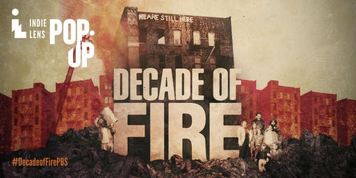 Indie Lens Pop-Up: Decade of Fire