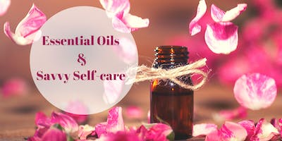 Savvy Self-care with Essential Oils