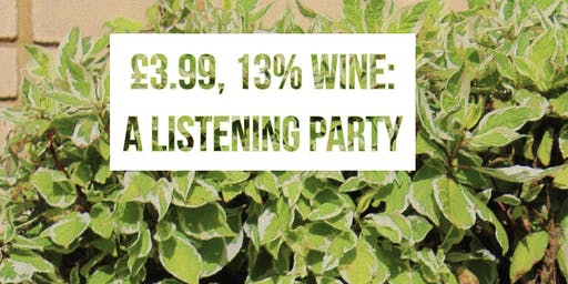 £3.99, 12% wine- a mixtape: Listening Party