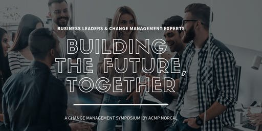 Building the Future, Together: change/innovation/leadership symposium
