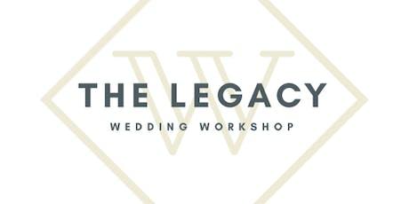 Legacy Wedding Workshop Rescheduled! tickets