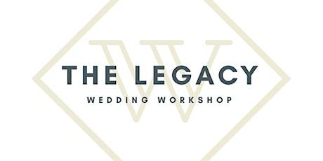 Legacy Wedding Workshop tickets