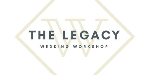 Legacy Wedding Workshop Rescheduled!
