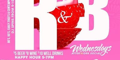 R&B Wednesdays - Afterwork Social & Happy Hour