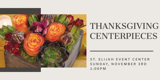 Thanksgiving Centerpieces Fundraiser at St. Elijah