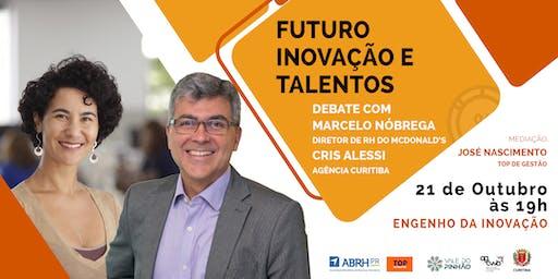 Futuro, inovação e talentos
