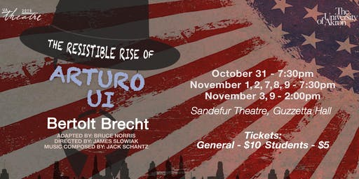 The Resistible Rise of Arturo Ui - UA Theatre 2019 Fall Main Stage Production