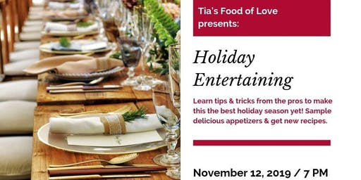 Holiday Entertaining with Tia's Food of Love