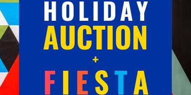 Holiday Auction + Fiesta