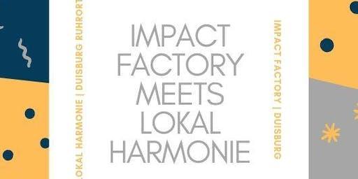 Impact Factory meets Lokal Harmonie
