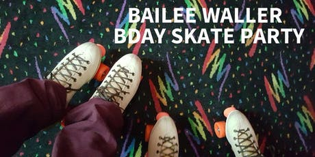 SKATING PARTY: Bailee Waller Birthday Celebration! tickets