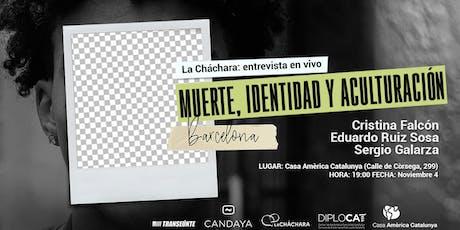 La Cháchara: muerte, identidad y aculturación (Barcelona) entradas