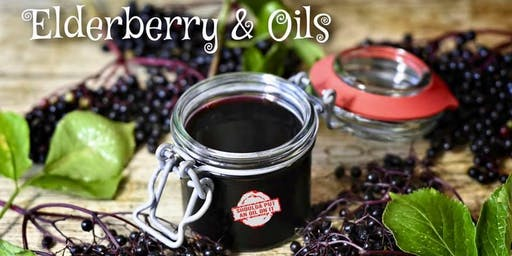 Elderberry & Oils Class - FRIDAY