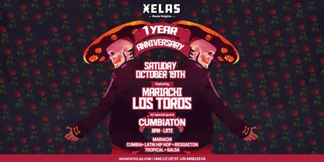 Xelas One Year Anniversary with Mariachi Los Toros + Cumbiaton tickets