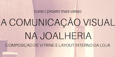 A Comunicação Visual na Joalheria: Composição de Vitrine e Layout Interno da Loja ingressos