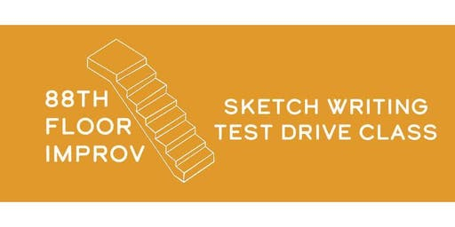 Sketch Writing Test Drive Class (Thursday, November 7)